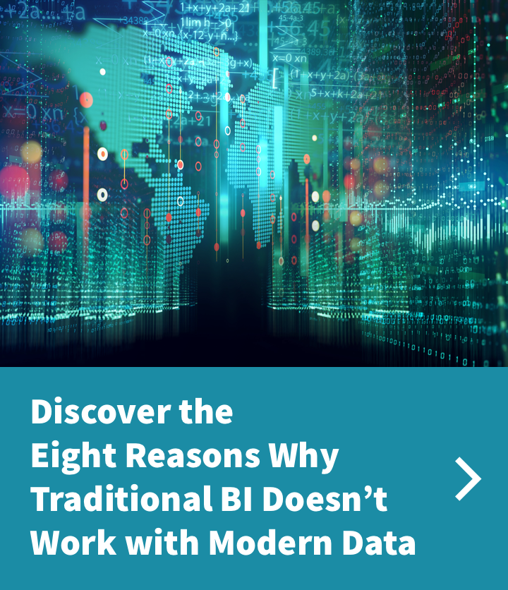 Eight Reasons Why Traditional BI Doesn't Work with Modern Data
