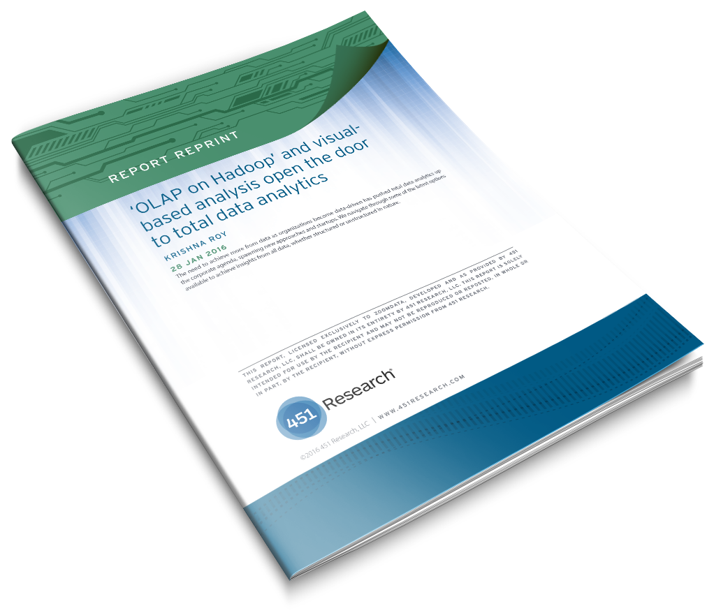 451 Research OLAP on Hadoop and Visual-Based Analysis Open the Door to Total Data Analytics