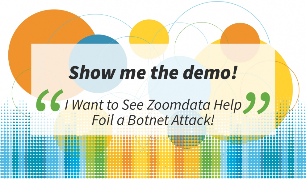 See Zoomdata Help Foil a Botnet Attack