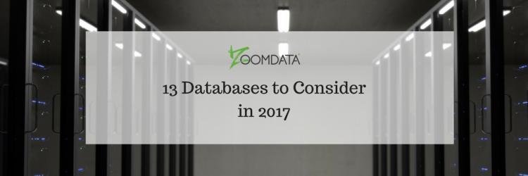 13 Databases to Consider in 2017 | Zoomdata