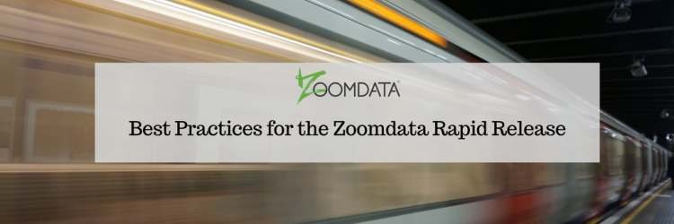 Best Practices for the Zoomdata Rapid Release