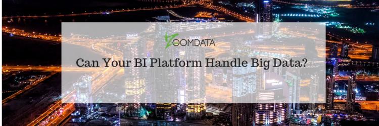 Can Your BI Platform Handle Big Data?