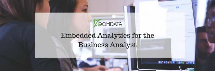 Embedded Analytics for the Business Analyst