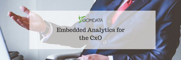 Embedded Analytics for the CXO