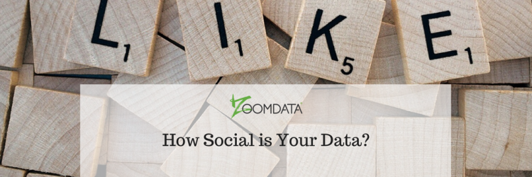 How Social is Your Data?