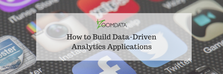 How to Build Data-Driven Analytics Applications
