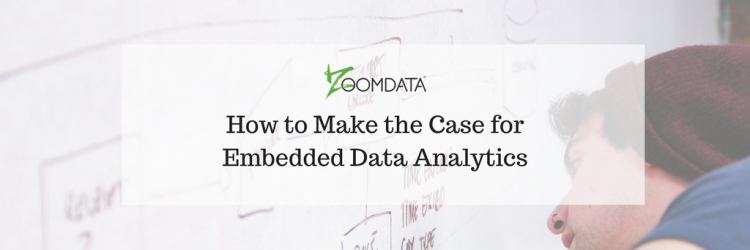 How to Make the Case for Embedded Data Analytics