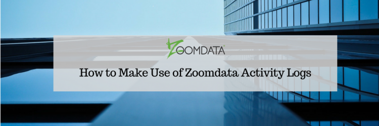 How to Make Use of Zoomdata Activity Logs