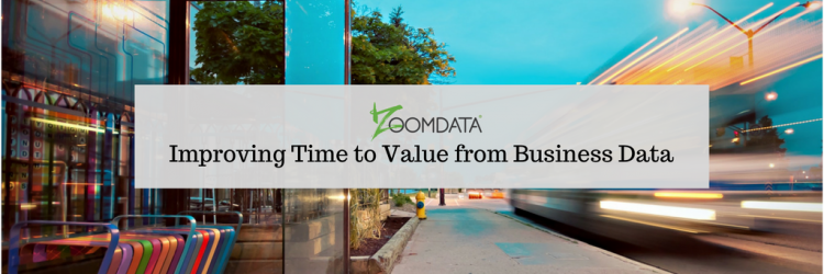 Improving Time to Value From Business Data