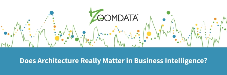 Does Architecture Really Matter in Business Intelligence