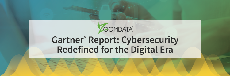 Gartner Report Cybersecurity Redefined for the Digital Era